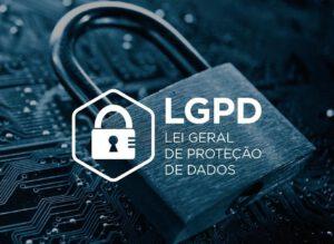 LGPD - Lei Geral de Proteção de Dados